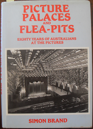 Image for Picture Palaces and Flea-Pits: Eighty Years of Australians at the Pictures