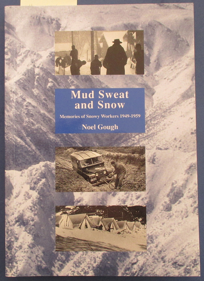 Image for Mud, Sweat and Snow: Memories of Snowy Workers 1949-1959