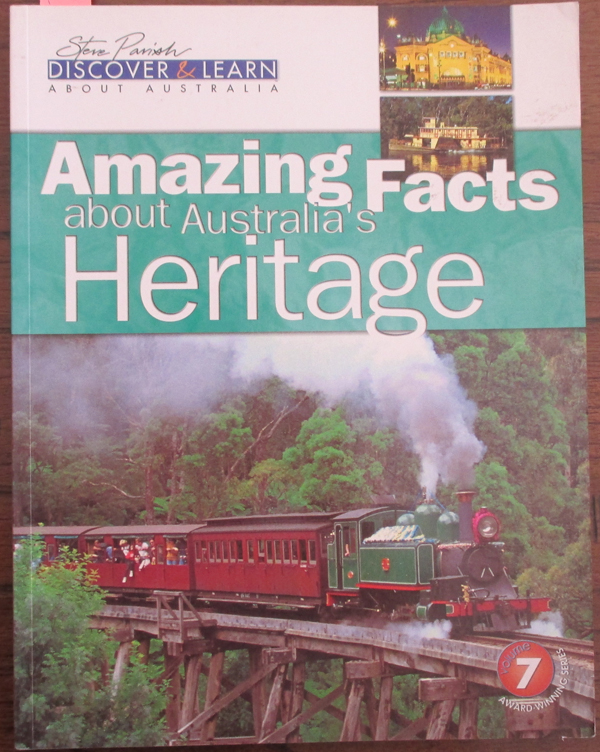 Image for Amazing Facts About Australia's Heritage (Steve Parish Discover & Learn About Australia #7)