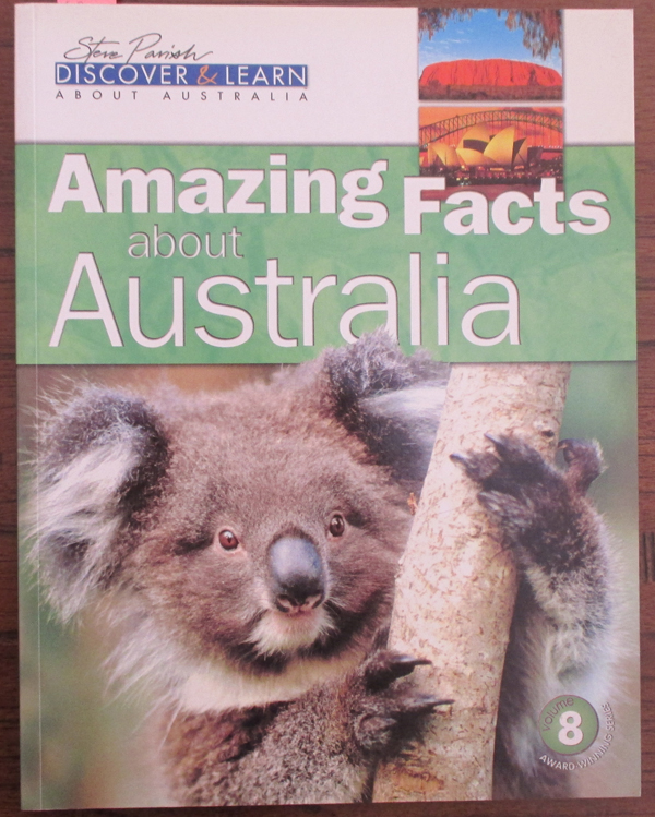 Image for Amazing Facts About Australia (Steve Parish Discover & Learn About Australia #8)