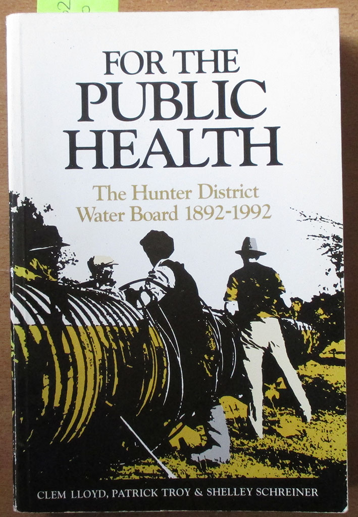 Image for For the Public Health: The Hunter District Water Board 1892-1992