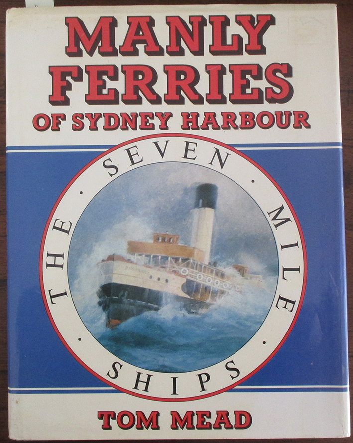 Image for Manly Ferries of Sydney Harbour: The Seven Mile Ships