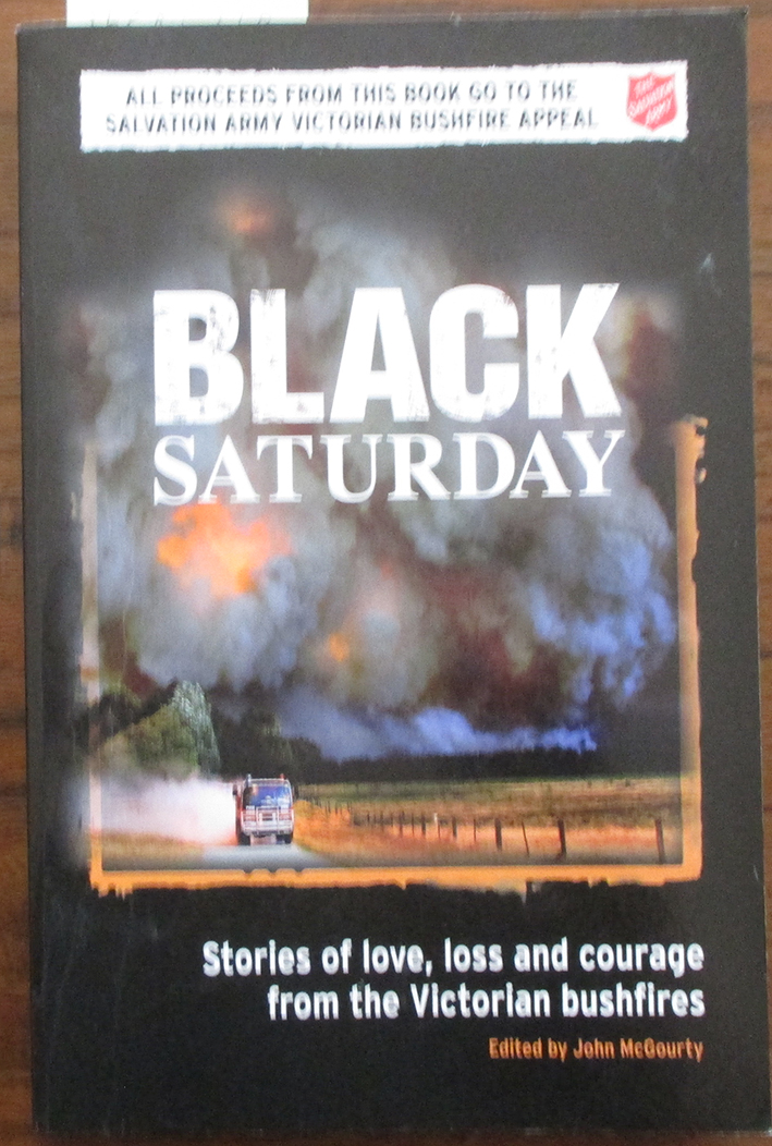 Image for Black Saturday: Stories of Love, Loss and Courage from the Victorian Bushfires
