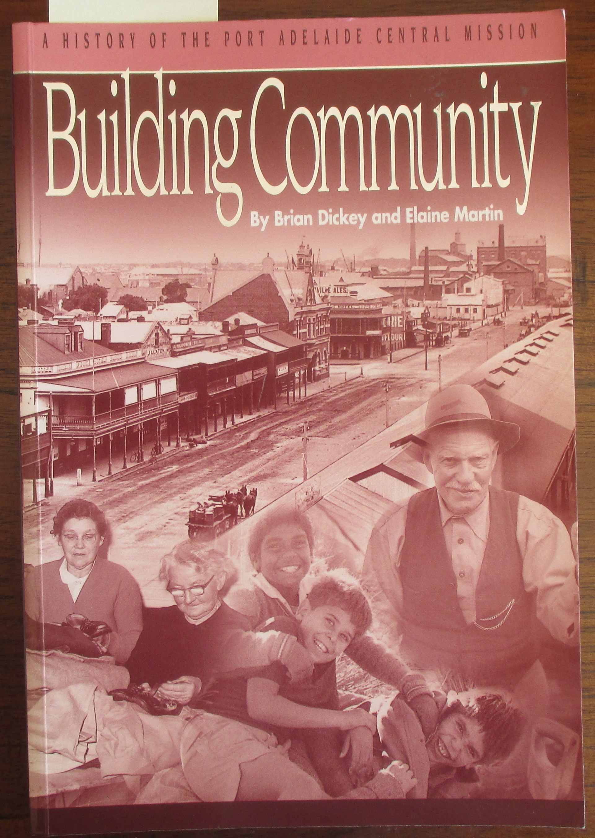 Image for Building Community: A History of the Port Adelaide Central Mission