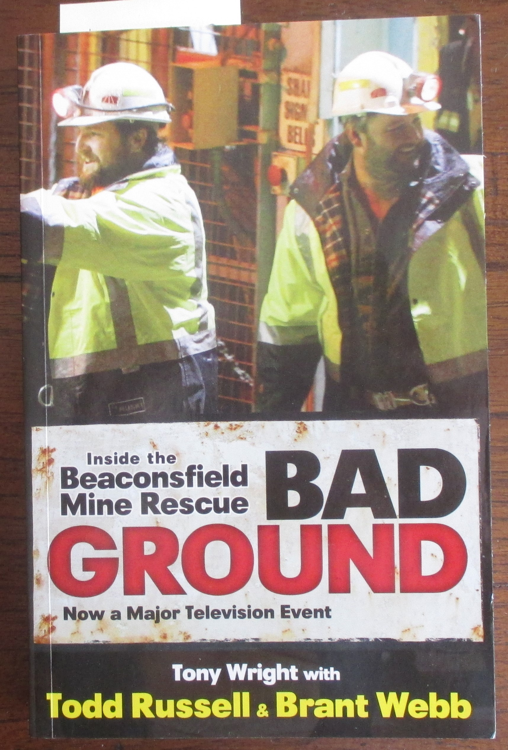 Image for Bad Ground: Inside the Beaconsfield Mine Rescue