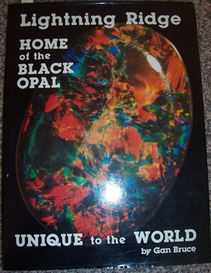Image for Lightning Ridge: Home of the Black Opal: Unique to the World