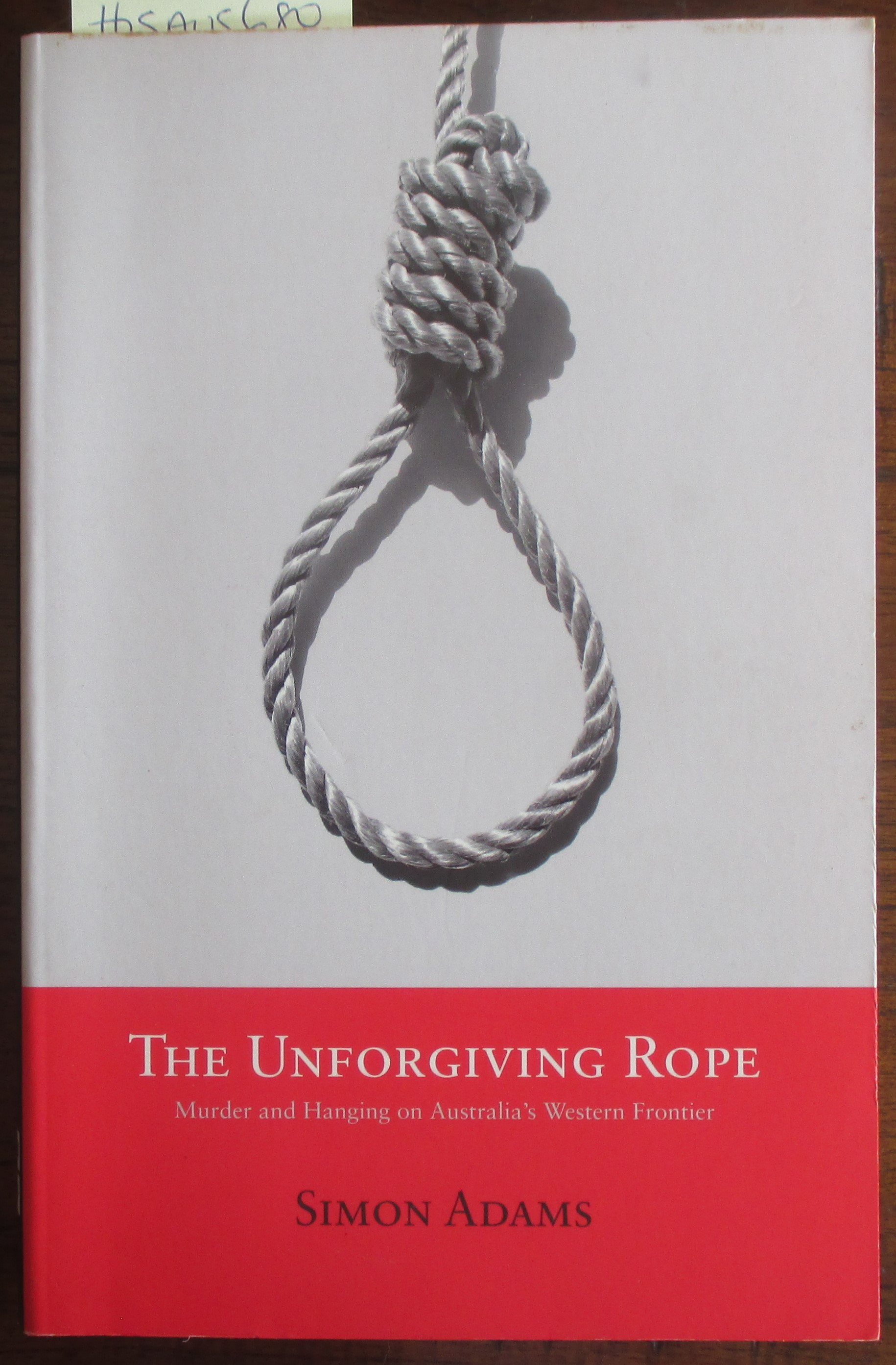 Image for Unforgiving Rope, The: Murder and Hanging on Australia's Western Frontier