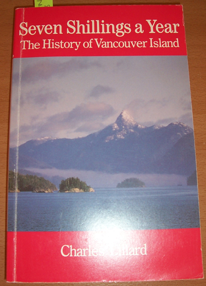 Image for Seven Shillings a Year: The History of Vancouver Island