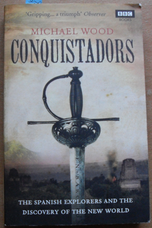 Image for Conquistadors: The Spanish Explorers and the Discovery of the New World