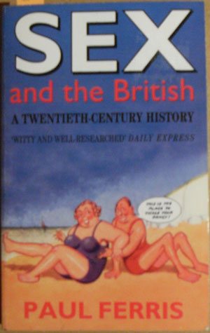 Image for Sex and the British: A Twentieth Century History