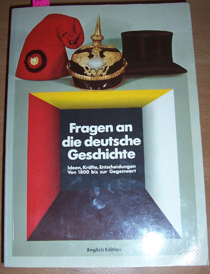 Image for Fragen an Die Deutsche Geschichte: Questions on German History- Ideas, Forces, Decisions from 1800 to the Present (English Edition)