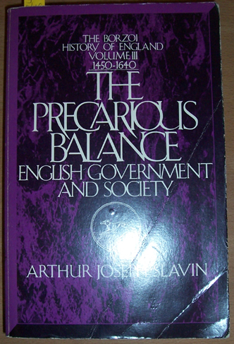 Image for Precarious Balance, The: English Government and Society (The Borzoi History of England Series, Volume 3, 1450-1640)