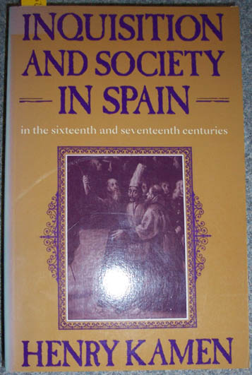 Image for Inquisition and Society in Spain in the Sixteenth and Seventeenth Centuries