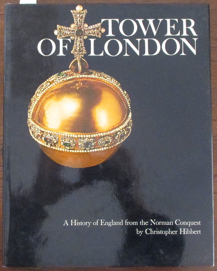 Image for Tower of London: A History of England from the Norman Conquest