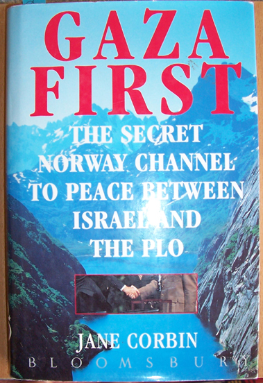 Image for Gaza First: The Secret Norway CHannel to Peace Between Israiel and The Plo