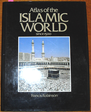 Image for Atlas of the Islamic World Since 1500