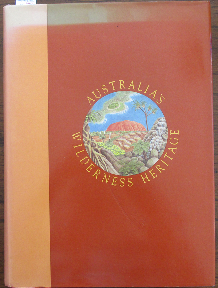 Image for Australia's Wilderness Heritage: Volume 1: World Heritage Areas