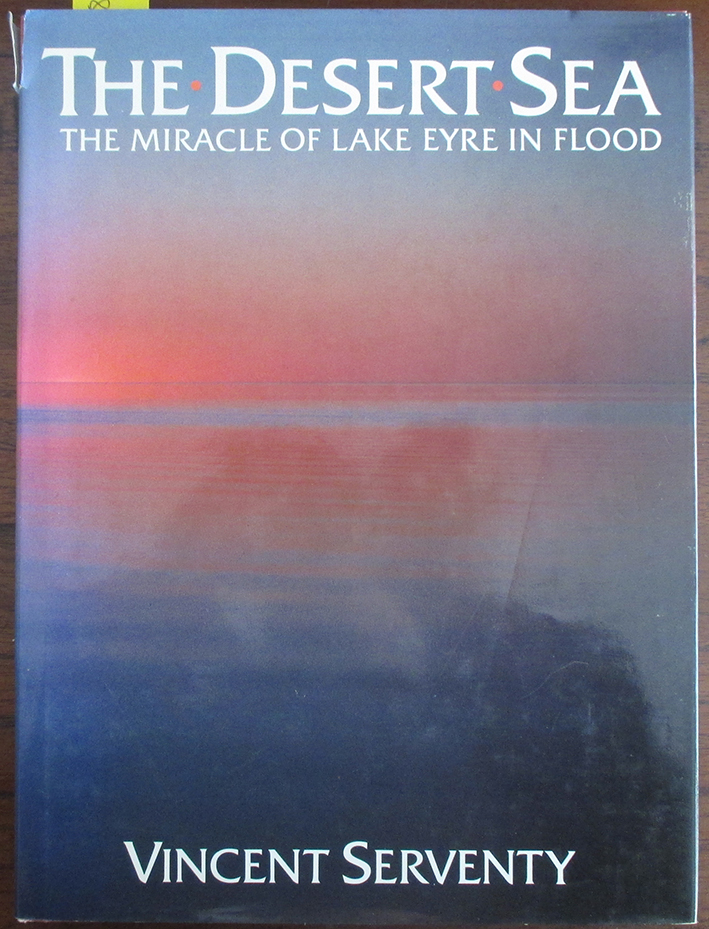 Image for Desert Sea, The: The Miracle of Lake Eyre in Flood