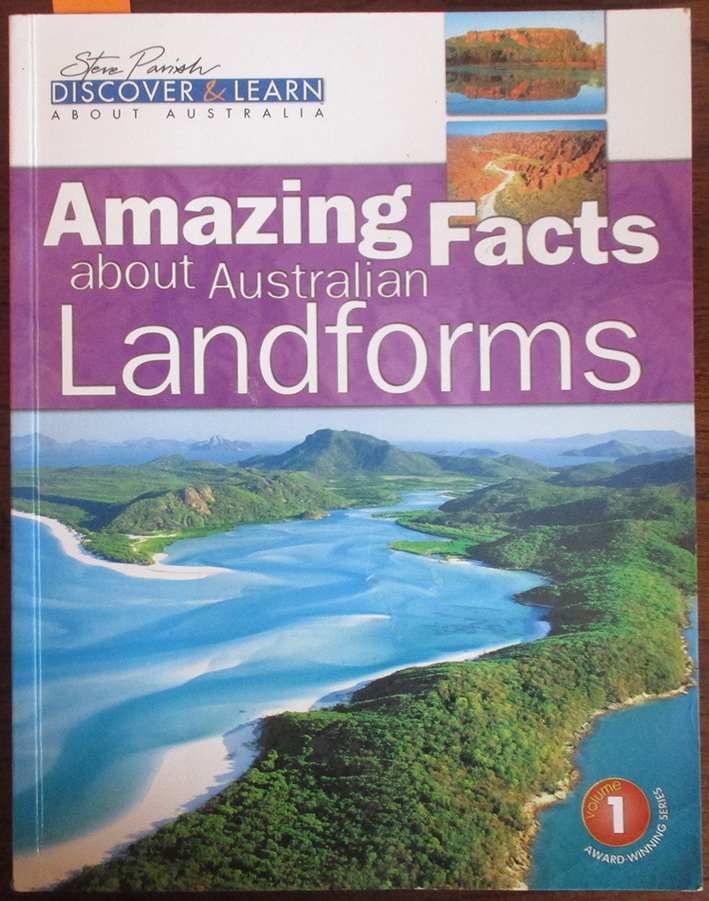 Image for Amazing Facts About Australian Landforms (Steve Parish Discover & Learn About Australia #1)