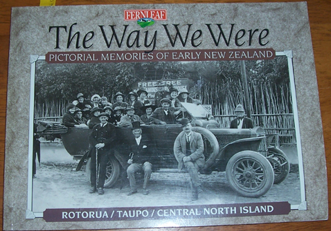 Image for Way We Were, The: Pictorial Memories of Early New Zealand (Rotorua, Taupo, Central North Island)