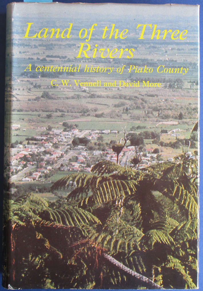 Image for Land of the Three Rivers: A Centenntial History of Piako County