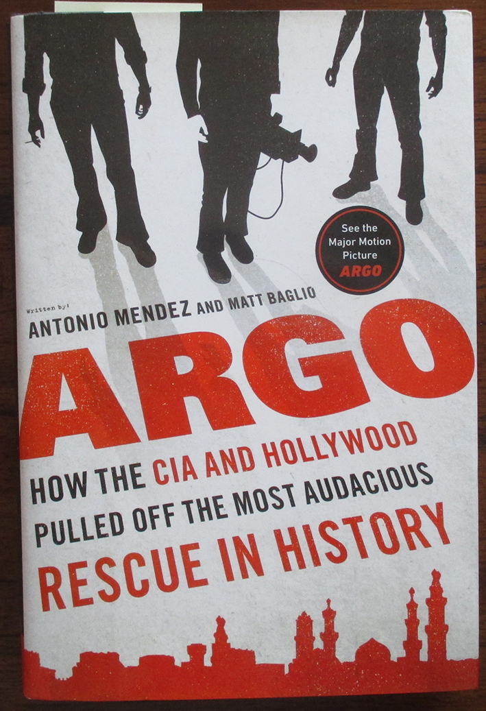 Image for Argo: How the CIA and Hollywood Pulled Off the Most Audacious Rescue in History