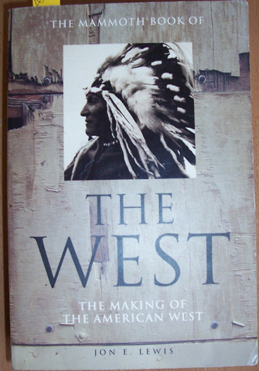 Image for Mammoth Book of The West, The: The Making of the American West