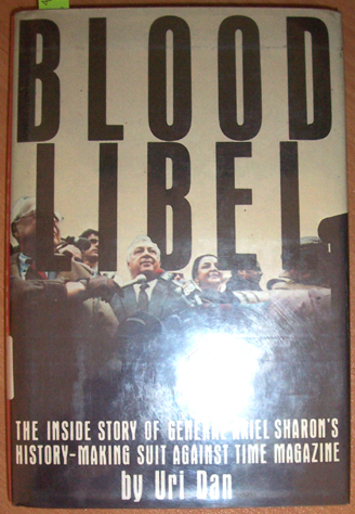 Image for Blood Libel: The Inside Story of General Ariel Sharon's History-Making Suit Against Time Magazine