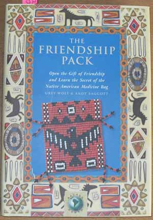 Image for Friendship Pack, The: Open the Gift of Friendship and Learn the Secret of the Native American Medicine Bag
