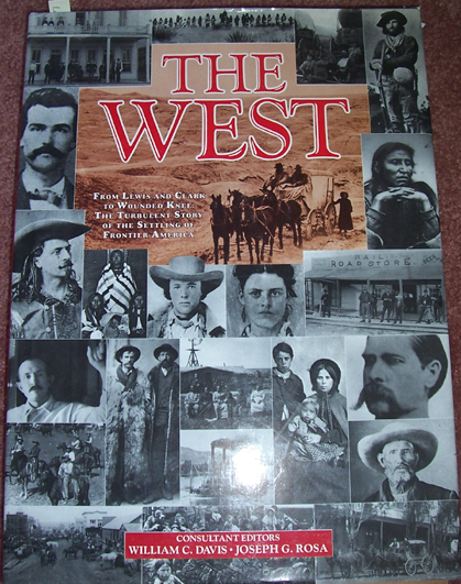 Image for West, The: From Lewis Anc CLark to Wounded Knee: THe Turbulant Story of the Settling of Frontier America