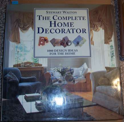 Image for Complete Home Decorator, The: 1000 Design Ideas for the Home