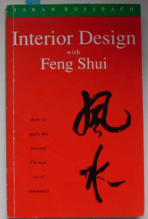 Image for Interior Design with Feng Shui: How to Apply the Ancient Chinese Art of Placement
