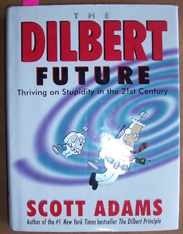 Image for Dilbert Future, The: Thriving on Stupidity in the 21st Century