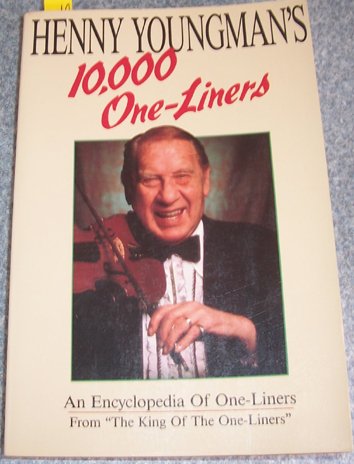 Image for Henny Youngman's 10, 000 One-Liners: An Encyclopedia of One-Liners