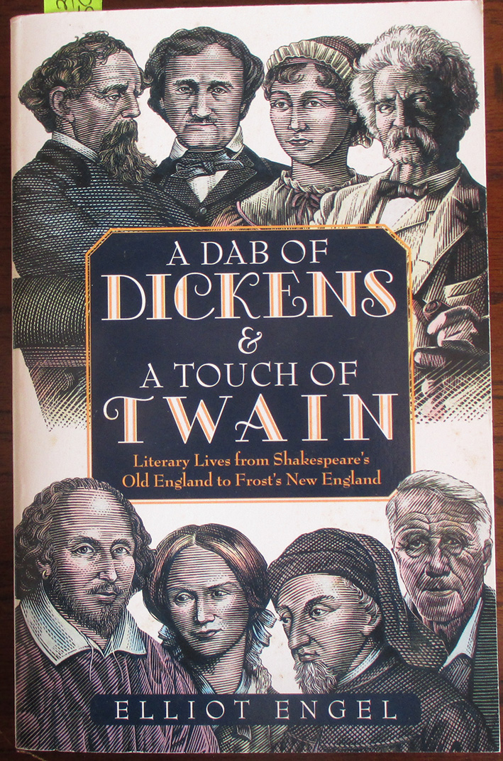 Image for Dab of Dickens & A Touch of Twain, A: Literary Lives From Shakespeare's Old England to Frost's New England