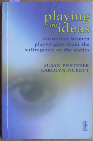Image for Playing With Ideas: Australian Women Playwrights from the Suffragettes to the Sixties