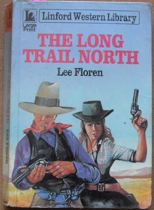 Image for Long Trail North, The: Linford Western Library (Large Print)