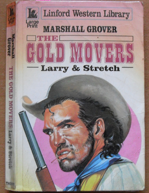Image for Gold Movers, The - Larry & Stretch: Linford Western Library (Large Print)