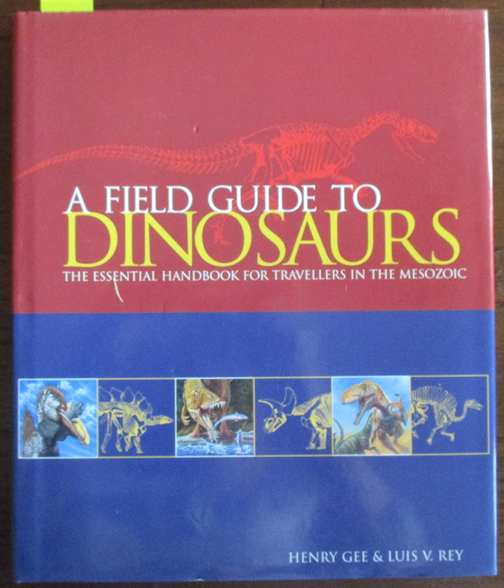 Image for Field Guide to Dinosaurs, A: The Essential Handbook for Travellers in the Mesozoic