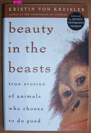 Image for Beauty in the Beasts: True Stories of animals Who Choose to Do Good