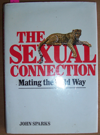 Image for Sexual Connection, The: Mating the Wild Way