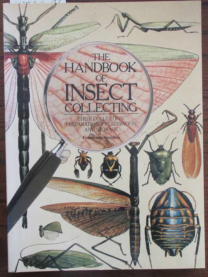 Image for Handbook of Insect Collecting, The: Their Collection, Preparation, Preservation and Storage