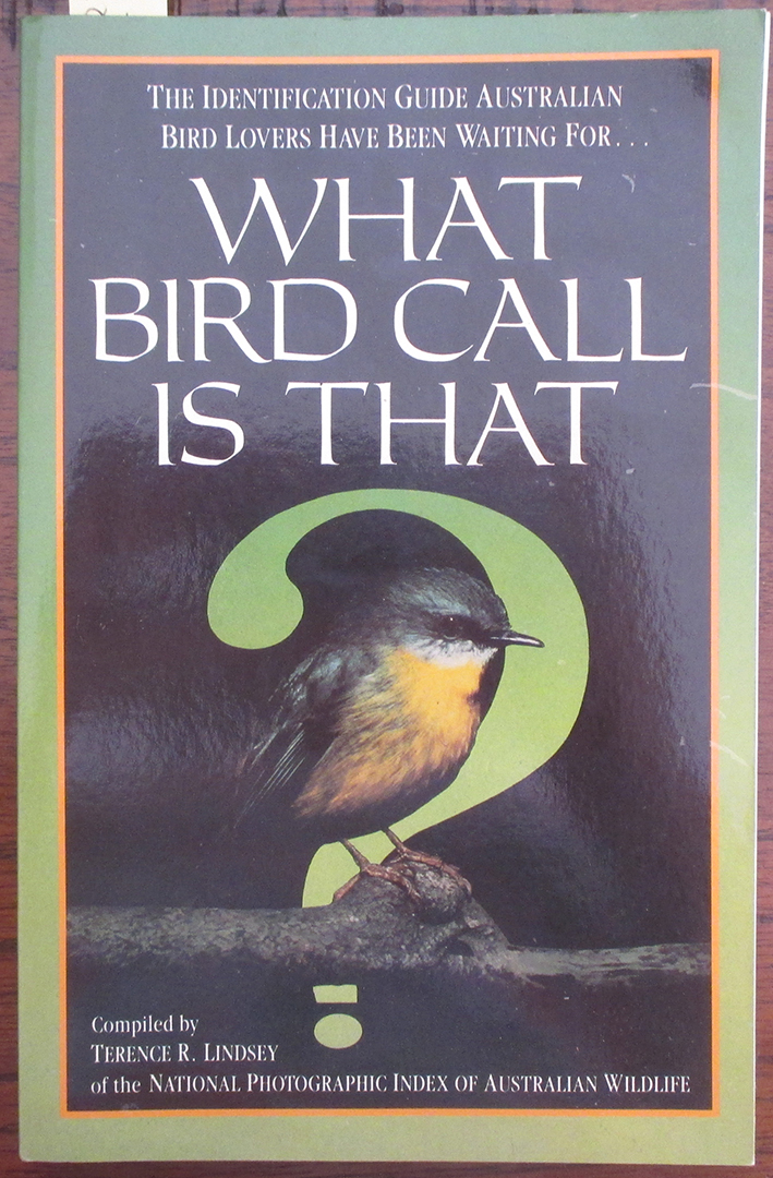 Image for What Bird Call Is That? The Identification Guide Australian Bird Lovers Have Been Waiting For.