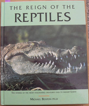 Image for Reign of the Reptiles, The: The Stories of the Most Fascinating Creatures Ever to Inhabit the Earth