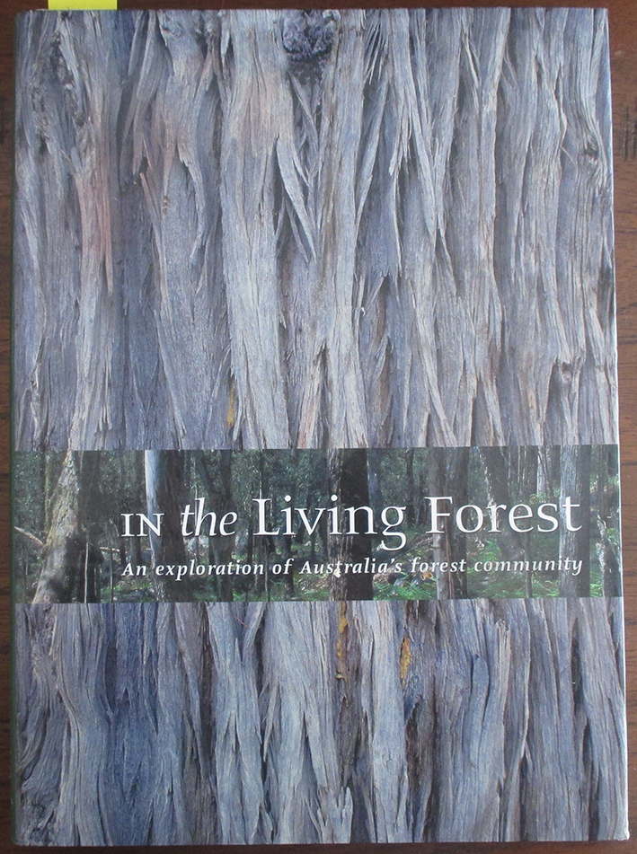 Image for In the Living Forest: An Exploration of Australia's Forest Community