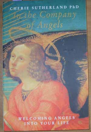 Image for In the Company of Angels: Welcoming Angels Into Your Life