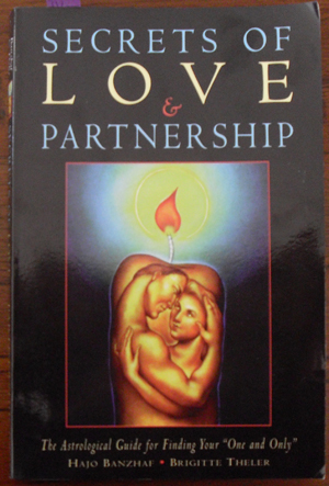 Image for Secrets of Love & Partnership: The Astrological Guide for Finding Your One and Only