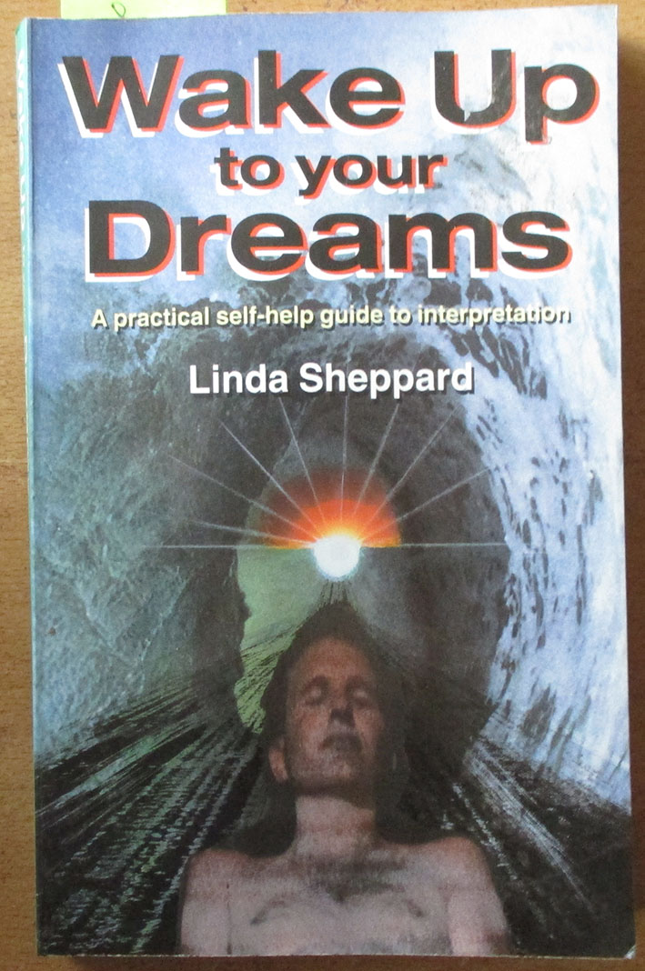 Image for Wake Up to Your Dreams: A Practical Self-Help Guide to Interpretation