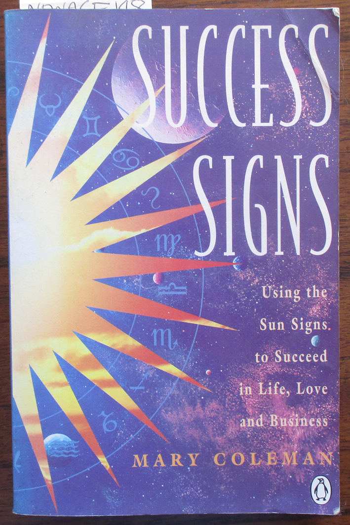 Image for Success Signs: Using the Sun Signs to Succeed in Life, Love and Business