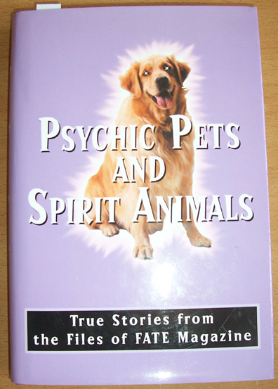 Image for Psychic Pets and Spirit Animals: True Stories from the Files of FATE Magazine